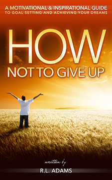 How Not to Give Up by R.L. Adams