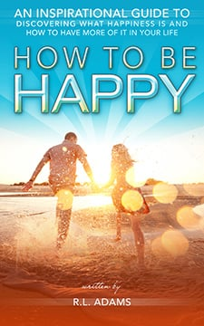 How to be Happy by R.L. Adams