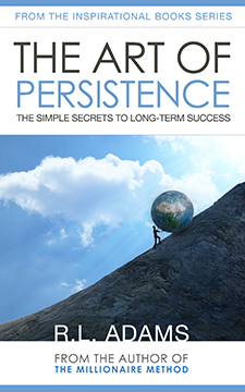 The Art of Persistence by R.L. Adams