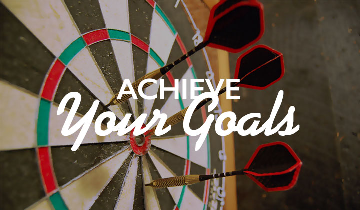 Achieve Your Goals