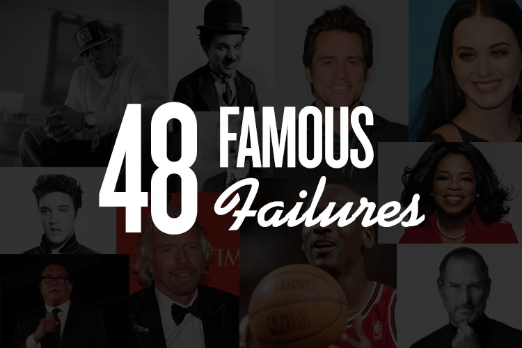 48 Famous Failures that Failed In Life Before Succeeding